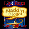 Aladdin Relighted: Series #1 (Unabridged) Audiobook, by J. R. Rain