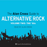 The Alan Cross Guide to Alternative Rock, Volume 2 (Unabridged) Audiobook, by Alan Cross