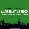 The Alan Cross Guide To Alternative Rock Vol. 4 (Unabridged), by Alan Cross