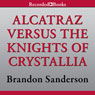 Alcatraz Versus the Knights of Crystallia: Alcatraz, Book 3 (Unabridged), by Brandon Sanderson