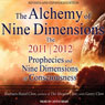 The Alchemy of Nine Dimensions: The 2011/2012 Prophecies and Nine Dimensions of Consciousness (Unabridged) Audiobook, by Barbara Hand/ Gerry Clow/ Clow