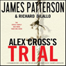 Alex Crosss TRIAL (Unabridged) Audiobook, by James Patterson