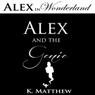 Alex and the Genie: Alex in Wonderland (Unabridged) Audiobook, by K. Matthew