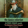 Alfred Drake Reads The Rubaiyat of Omar Khayyam Audiobook, by Edward Fitzgerald