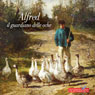 Alfred il guardiano delle oche (Alfred, the Guardian of Geese) (Unabridged), by Evelina Gialloreto
