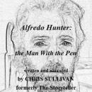 Alfredo Hunter (Unabridged) Audiobook, by Chris Sullivan