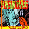 Alibi Jones (Unabridged), by Mike Luoma
