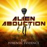Alien Abduction: The Forensic Evidence Audiobook, by Derrel Sims