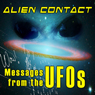 Alien Contact: Messages from the UFOs, by Bonnie Meyer