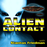 Alien Contact: With Stanton Friedman Audiobook, by Stanton Friedman