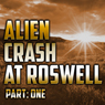 Alien Crash at Roswell: Part One Audiobook, by Don Schmitt