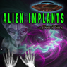 Alien Implants with Derrel Sims Audiobook, by Derrel Sims