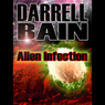 Alien Infection (Unabridged), by Darrell Bain