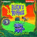 Alien on a Rampage: The Intergalactic Bed and Breakfast, Book 2 (Unabridged) Audiobook, by Clete Barrett Smith