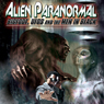 Alien Paranormal: Bigfoot, UFOs and the Men in Black Audiobook, by Reality Entertainment