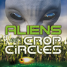 Aliens and Crop Circles Audiobook, by Steve Mitchell