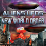 Aliens, UFOs and the New World Order Audiobook, by Tony Topping