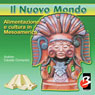 Alimentazione e Cultura in Mesoamerica (Food and Culture in Mesoamerica) (Unabridged) Audiobook, by Davide Domenici