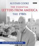 Alistair Cooke: The Essential Letters From America: The 1980s (Unabridged) Audiobook, by Alistair Cooke