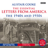 Alistair Cooke: The Essential Letters from America: The 1940s & 1950s Audiobook, by Alistair Cooke