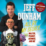 All By My Selves: Walter, Peanut, Achmed, and Me (Unabridged) Audiobook, by Jeff Dunham