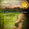 All Different Kinds of Free (Unabridged), by Jessica McCann