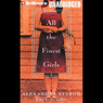 All the Finest Girls (Unabridged) Audiobook, by Alexandra Styron