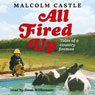 All Fired Up: Tales of a Country Fireman (Unabridged) Audiobook, by Malcolm Castle
