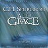 All of Grace (Unabridged), by C. H. Spurgeon