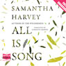 All Is Song (Unabridged) Audiobook, by Samantha Harvey