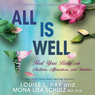 All Is Well: Heal Your Body with Medicine, Affirmations, and Intuition (Unabridged), by Louise L. Hay