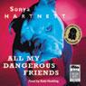 All My Dangerous Friends (Unabridged), by Sonya Hartnett
