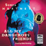 All My Dangerous Friends (Unabridged) Audiobook, by Sonya Hartnett