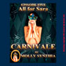 All for Sara: A Custom Orgy at Carnivale (Unabridged) Audiobook, by Molly Synthia