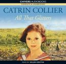 All that Glitters (Unabridged) Audiobook, by Catrin Collier