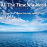 All The Time You Need: Change Your Relationship with Time, by Linda Hall