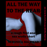 All the Way to the Rear: A Very Rough Public First Anal Sex Short - Traumatic Transit Series (Unabridged) Audiobook, by Veronica Halstead