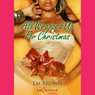 All Wrapped Up for Christmas (Unabridged), by Em Brown