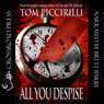 All You Despise (Unabridged) Audiobook, by Tom Piccirilli