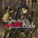 All You Need Is Kill (Unabridged), by Hiroshi Sakurazaka