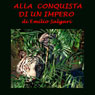 Alla conquista di un impero (The Conquest of an Empire) (Unabridged), by Emilio Salgari