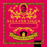 Alla far ligga (All of Which May Be): Strategier i fOrfOrelsekonst fOr den moderna gentlemannen och kvinnan (Unabridged) Audiobook, by Henrik Fexeus