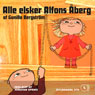Alle elsker Alfons aberg (Everyone Loves Alfons aberg) (Unabridged) Audiobook, by Gunilla Bergstrom