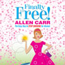 Allen Carrs Finally Free!: The Easy Way to Stop Smoking for Women (Unabridged) Audiobook, by Allen Carr
