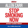 Allen Carrs Stop Smoking Now (Unabridged) Audiobook, by Allen Carr
