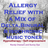Allergy Relief with a Mix of Delta Binaural Isochronic Tones: 3 in 1 Legendary, Complete Hypnotherapy Session Audiobook, by Randy Charach