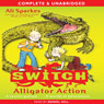 Alligator Action: S.W.I.T.C.H., Book 12 (Unabridged) Audiobook, by Ali Sparkes