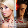 Alls Fair... (Unabridged) Audiobook, by Brenna Lyons