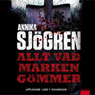 Allt vad marken gOmmer (Down in the Ground) (Unabridged) Audiobook, by Annika Sjogren
