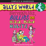 Allys World: Butterflies, Bullies and Bad, Bad Habits (Unabridged) Audiobook, by Karen McCombie